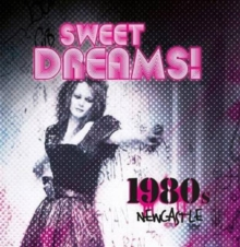 Sweet Dreams: 1980s Newcastle, Paperback