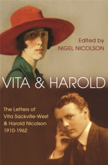 Vita and Harold : The Letters of Vita Sackville-West and Harold Nicolson, 1910-62, Paperback