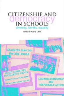 Citizenship and Democracy in Schools : Diversity, Identity, Equality, Paperback