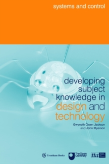 Developing Subject Knowledge in Design and Technology : Systems and Control, Paperback