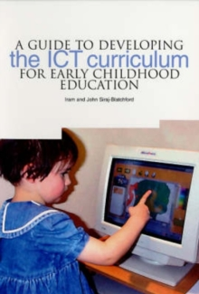 A Guide to Developing the ICT Curriculum for Early Childhood Education, Paperback