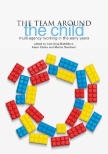 The Team Around the Child : Multi-agency Working in the Early Years, Paperback