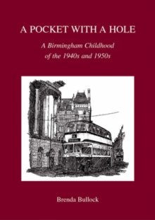 A Pocket with a Hole : A Birmingham Childhood of the 1940s and 1950s, Paperback