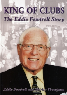 King of Clubs : The Eddie Fewtrell Story, Paperback