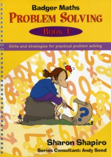 Badger Maths Problem Solving : Skills and Strategies for Practical Problem Solving Bk.1, Spiral bound Book