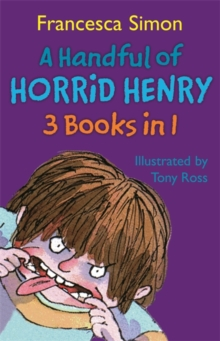 A Handful of Horrid Henry 3-in-1 : Horrid Henry/Secret Club/Tooth Fairy, Paperback