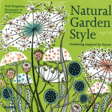 Natural Garden Style : Gardening Inspired by Nature, Hardback Book