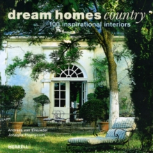 Dream Homes Country : 100 Inspirational Interiors, Hardback