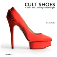 Cult Shoes : Classic and Contemporary Designs, Hardback
