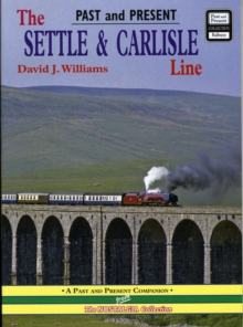 The Settle and Carlisle Line : A Nostalgic Trip Along the Whole Route from Hellifield to Carlisle, Paperback Book