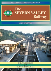 The Severn Valley Railway : A Second Past and Present Companion v. 2, Paperback