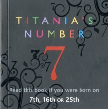 Titania's Numbers - 7 : Born on 7th, 16th, 25th, Paperback