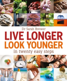Live Longer, Look Younger : In Twenty Easy Steps, Paperback
