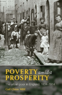 Poverty Amidst Prosperity : The Urban Poor in England, 1834-1914, Paperback