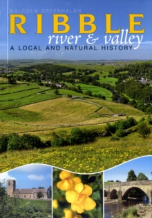 The River Ribble : A Local and Natural History, Paperback
