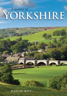 A History of Yorkshire : County of the Broad Acres, Paperback