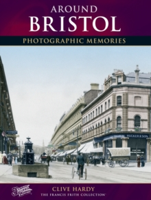 Around Bristol : Photographic Memories, Paperback