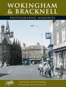 Wokingham and Bracknell : Photographic Memories, Paperback