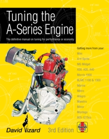 Tuning the A-Series Engine : The Definitive Manual on Tuning for Performance or Economy, Hardback Book