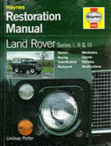 Land Rover Series I, II and III Restoration Manual, Hardback