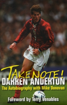 Take Note! Darren Anderton : The Autobiography with Mike Donovan, Hardback Book