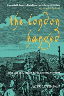 The London Hanged : Crime and Civil Society in the Eighteenth Century, Paperback