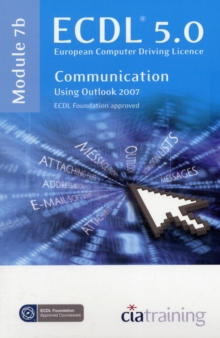 ECDL Syllabus 5.0 Module 7b Communication Using Outlook 2007, Spiral bound