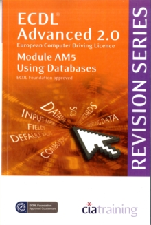 ECDL Advanced Syllabus 2.0 Revision Series Module AM5 Database : Module AM5, Spiral bound