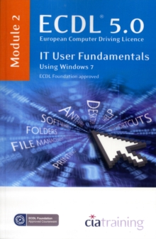 ECDL Syllabus 5.0 Module 2 IT User Fundamentals Using Windows 7, Spiral bound