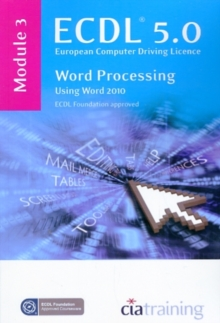ECDL Syllabus 5.0 Module 3 Word Processing Using Word 2010, Spiral bound Book