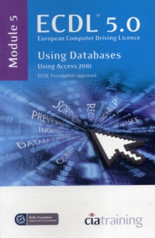 ECDL Syllabus 5.0 Module 5 Using Databases with Access 2010, Spiral bound