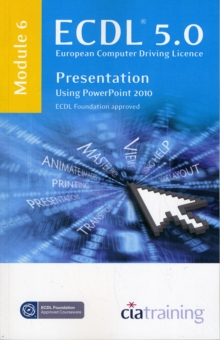 ECDL Syllabus 5.0 Module 6 Presentation Using PowerPoint 2010, Spiral bound