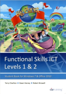 Functional Skills ICT Student Book for Levels 1 & 2 (Microsoft Windows 7 & Office 2010) : Levels 1 & 2, Paperback