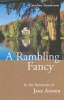 A Rambling Fancy : In the Footsteps of Jane Austen, Paperback