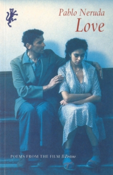 "Love : Poems from the Film ""Il Postino"", Paperback"