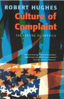 Culture of Complaint : Fraying of America, Paperback