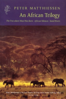 "An African Trilogy : ""Sand Rivers"", ""Tree Where Man Was Born"", ""African Silences"", Paperback"