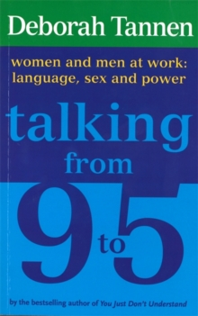 Talking from 9-5 : Women and Men at Work - Language, Sex and Power, Paperback