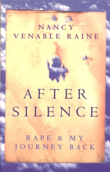 After Silence : Rape and My Journey Back, Paperback