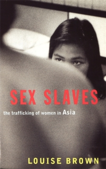 Sex Slaves : The Trafficking of Women in Asia, Paperback