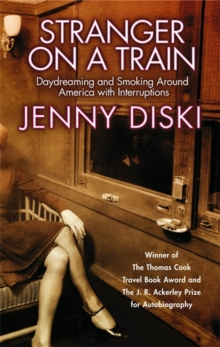 Stranger on a Train : Daydreaming and Smoking Around America, Paperback