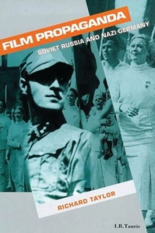 Film Propaganda : Soviet Russia and Nazi Germany, Paperback