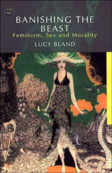 Banishing the Beast : Feminism, Sex and Morality, Paperback