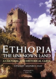 Ethiopia, the Unknown Land : A Cultural and Historical Guide, Hardback Book