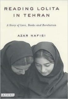 "Reading ""Lolita"" in Tehran : A Story of Love, Books and Revolution, Hardback"