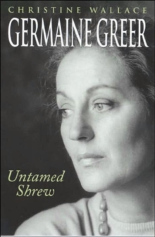 Germaine Greer : Untamed Shrew, Paperback
