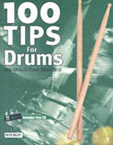 100 Tips for Drums You Should Have Been Told, Paperback