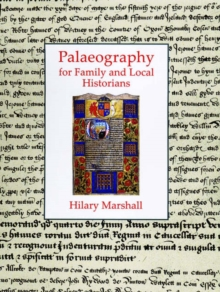 Palaeography for Family and Local Historians, Hardback