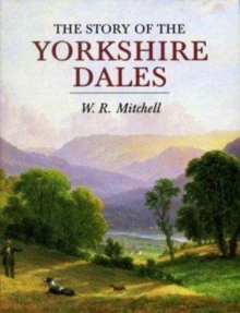 The Story of the Yorkshire Dales, Hardback