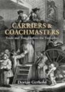 Carriers and Coachmasters : Trade and Travel Before the Turnpikes, Hardback Book